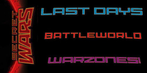 Secret Wars: Last Days, Battleworld и Warzones